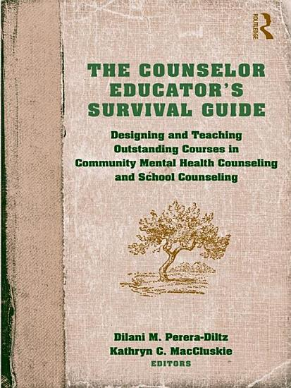 The Counselor Educator   s Survival Guide PDF