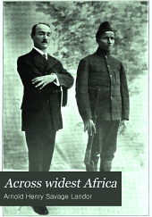 Across widest Africa: an account of the country and people of Eastern, Central and Western Africa as seen during a twelve months' journey from Djibuti to Cape Verde, Volume 11914