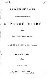 Reports of Cases Heard and Determined in the Supreme Court of the State of New York: Volume 62