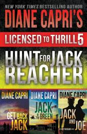 Licensed to Thrill 5: Hunt For Jack Reacher Series Thrillers Books 4-6