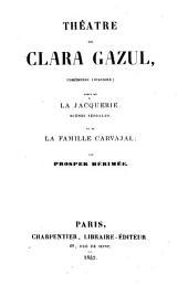 Théatre de Clara Gazul comédienne espagnole par Prosper Mérimée