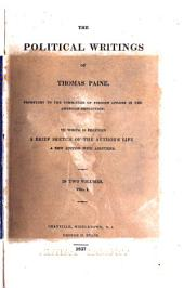 The Political Writings of Thomas Paine: To which is Prefixed a Brief Sketch of the Author's Life, Volume 1