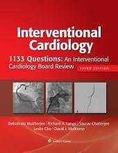 1133 Questions: An Interventional Cardiology Board Review: Edition 3