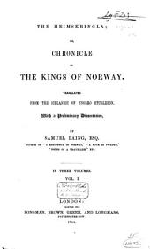 The Heimskringla, Or, Chronicle of the Kings of Norway: Volume 1