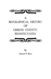 A Biographical History of Greene County, Pennsylvania