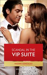 Scandal In The Vip Suite (Mills & Boon Desire) (Miami Famous, Book 1)