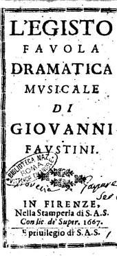 L'Egisto fauola dramatica musicale di Giouanni Faustini