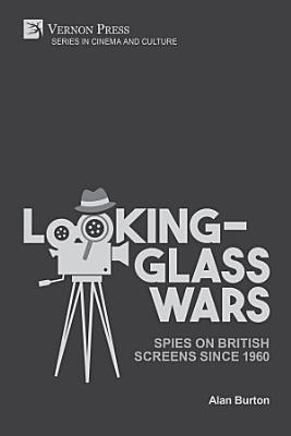 Looking Glass Wars  Spies on British Screens since 1960