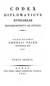 Codex diplomaticus Hungariae ecclesiasticus ac civilis: 1. kötet