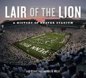 Lair of the Lion: A History of Beaver Stadium