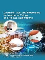 Chemical  Gas  and Biosensors for Internet of Things and Related Applications PDF