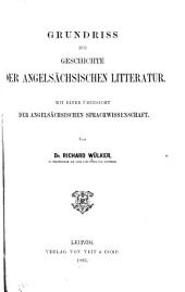 Grundriss zur geschichte der angelsächsischen litteratur: Mit einer übersicht der angelsächsischen sprachwissenschaft