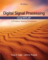 Digital Signal Processing Using MATLAB: A Problem Solving Companion: Edition 4