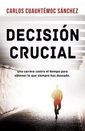 Decisión Crucial: Una INTENSA novela, indispensable para descubrir nuestros talentos y elegir carrera o trabajo.