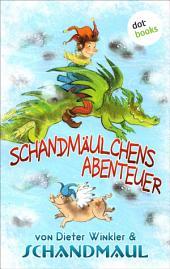 Schandmäulchens Abenteuer: Roman