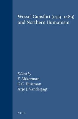 Wessel Gansfort (1419-1489) and Northern Humanism