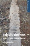 Polysituatedness: A Poetics of Displacement