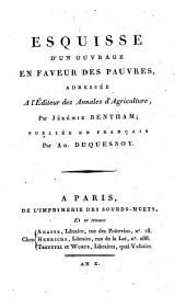 Esquisse d'un ouvrage en faveur des pauvres: adressée a l'éditeur des Annales d'Agriculture
