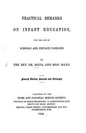 Practical remarks on Infant Education, for the use of schools and private families, by the Rev. Dr. Mayo and Miss Mayo
