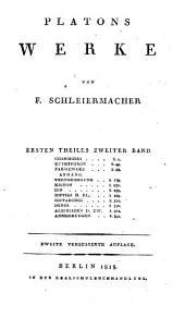 Werke: Charmides, Euthyphron, Parmenides, Apologie, Kriton, Ion, Hippias minor, Hipparchos, Minos, Alkibiades, Teil 1,Band 2