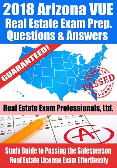 2018 Arizona VUE Real Estate Exam Prep Questions and Answers PDF