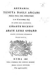 Adunanza tenuta dagli Arcadi ... il dì 23 Settembre 1824, in lode del defunto ... Abate Luigi Godard