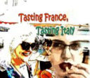 Tasting France, Tasting Italy