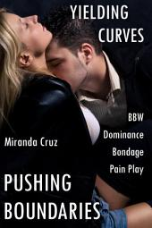 Yielding Curves: Pushing Boundaries (BBW, Dominance, Bondage, Pain Play)