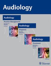 AUDIOLOGY, 3-Volume Set: Diagnosis, Treatment and Practice Management, Edition 2