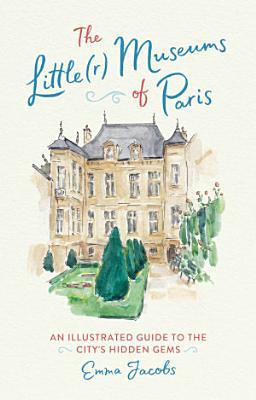 The Little r  Museums of Paris