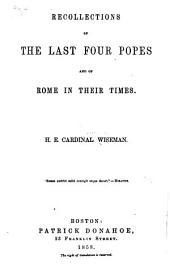 Recollections of the last four popes and of Rome in their times