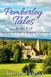 Pemberley Tales: An Intimate Pride & Prejudice Collection