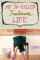 My So-Called Freelance Life