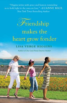 Friendship Makes the Heart Grow Fonder