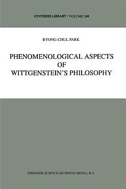 Phenomenological Aspects of Wittgenstein   s Philosophy PDF