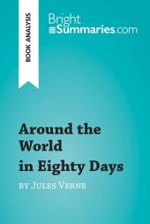 Around the World in Eighty Days by Jules Verne (Book Analysis): Detailed Summary, Analysis and Reading Guide