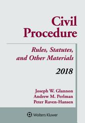 Civil Procedure: Rules, Statutes, and Other Materials, 2018 Supplement