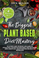 The Biggest Plant-Based Diet Mastery