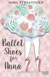Ballet Shoes for Anna  Essential Modern Classics  PDF
