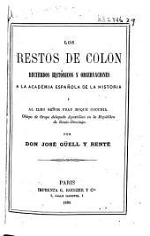 Los restos de Colón: recuerdos históricos y observaciones á la Academia española de la historia y al ilmo señor fray Roque Cocchia