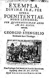 Exempla, Divinae Irae, Per Opera Poenitentiae, Nobis Leniendae: Per Qvadragesimam Anno MDCXLVIII narrata