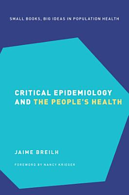 Critical Epidemiology and the People s Health