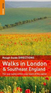 The Rough Guide to Walks in London & Southeast England: Edition 2