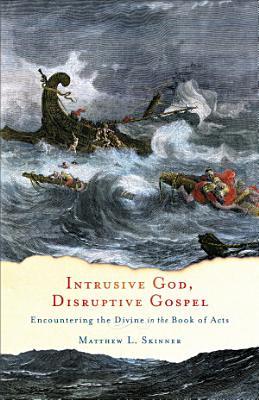 Intrusive God  Disruptive Gospel