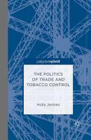 The Politics of Trade and Tobacco Control PDF