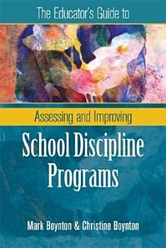 The Educator s Guide to Assessing and Improving School Discipline Programs PDF