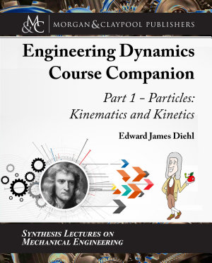 The Engineering Dynamics Course Companion  Part 1 PDF