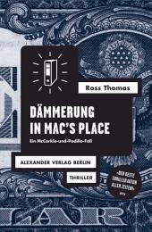 Dämmerung in Mac's Place: Ein McCorkle-und-Padillo-Fall. Polit-Thriller