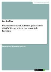 Buchrezension zu Kaufmann, Jean-Claude (2007): Was sich liebt, das nervt sich. Konstanz