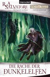 Die Rache der Dunkelelfen: Die Legende von Drizzt